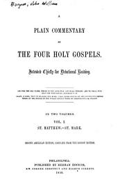 A plain commentary on the four holy gospels: intended chiefly for devotional reading, Volume 1