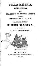 Della miseria dell'uomo trattati morali di Bono Giamboni