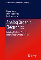 Analog Organic Electronics: Building Blocks for Organic Smart Sensor Systems on Foil