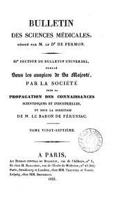 Bulletin universel des sciences et de l'industrie: Bulletin des sciences médicales. 3. section