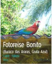 Fotoreise Bonito: (Buraco das Araras, Gruta Azul)