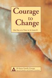 Courage To Change One Day At A Time In Al Anon Ii Book PDF