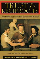 Trust and Reciprocity: Interdisciplinary Lessons for Experimental Research