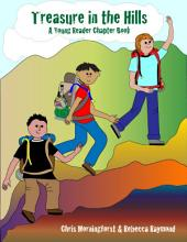 Treasure in the Hills: A Young Reader Chapter Book