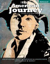 The American Journey: A History of the United States, Combined Volume,, Edition 7