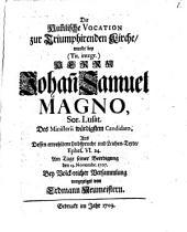 Die himmlische Vocation zur triumphirenden Kirche: Rede b. d. Beerdigung des Joh. Emanuel Magnus