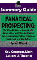 Fanatical Prospecting  The Ultimate Guide to Opening Sales Conversations and Filling the Pipeline by Leveraging Social Selling  Telephone  Email  Text     BY Jeb Blount   The MW Summary Guide PDF