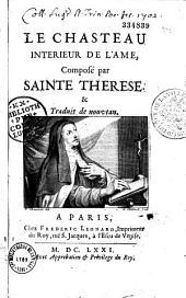 Le chasteau interieur de l'âme, composé par Sainte Terese, et trad. de nouveau