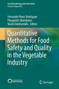 Quantitative Methods for Food Safety and Quality in the Vegetable Industry PDF