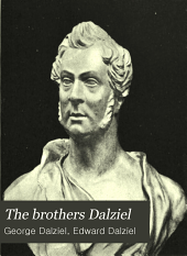 The brothers Dalziel: a record of fifty years' work in conjunction with many of the most distinguished artists of the period, 1840-1890