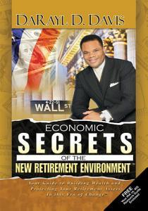 Economic Secrets of the New Retirement EnvironmentTM PDF