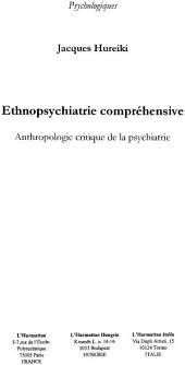 Ethnopsychiatrie compréhensive: Anthropologie critique de la psychiatrie