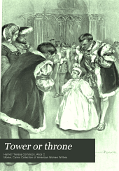 Tower Or Throne: A Romance of the Girlhood of Elizabeth