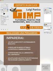 Gimp. Tutorial pratici per Windows, Mac e Linux. Livello 4: Realizzare una pergamena