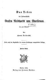 Das Leben des Feldmarschalls Grafen Neidhardt von Gneisenau ...