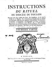 Instructions du rituel du diocèse de Toulon: contenant la théorie et la pratique des sacremens et de la morale, et tous les principes et décisions nécessaires aux curés