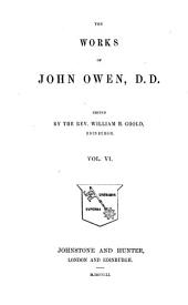The works of John Owen: Volume 6