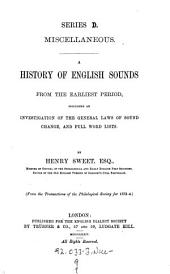 A History of English Sounds from the Earliest Period: Including an Investigation of the General Laws of Sound Change, and Full Word Lists