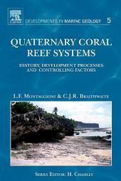 Quaternary Coral Reef Systems: History, development processes and controlling factors