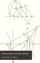 Solid Geometry and Conic Sections: With Appendices on Transversals, and Harmonic Division