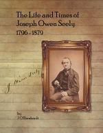 The Life and Times of Joseph Owen Seely: 1796 - 1879