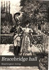 Bracebridge Hall; Or, The Humourists: Volume 1