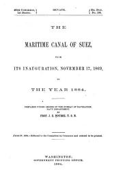 The Maritime Canal of Suez, from Its Inauguration, November 17, 1869, to the Year 1884