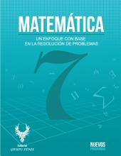 MATEMÁTICA 7: Un enfoque con base en la resolución de problemas