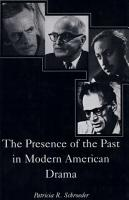 The Presence of the Past in Modern American Drama PDF