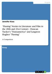 """Passing"" Stories in Literature and Film in the 20th and 21st Century. Duncan Tucker's ""Transamerica"" and Langston Hughes' ""Passing"": A Comparison"
