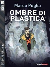 Ombre di plastica