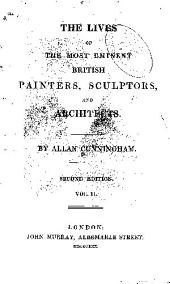 The Lives of the Most Eminent British Painters, Sculptors, and Architects: Volume 2