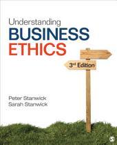 Understanding Business Ethics: Edition 3