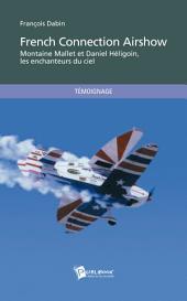 French Connection Airshow: Montaine Mallet et Daniel Héligoin, les enchanteurs du ciel