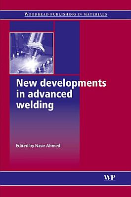 New Developments in Advanced Welding