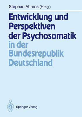Entwicklung und Perspektiven der Psychosomatik in der Bundesrepublik Deutschland PDF