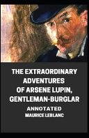 The Extraordinary Adventures of Arsene Lupin  Gentleman Burglar Annotated PDF