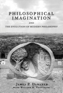 Philosophical Imagination and the Evolution of Modern Philosophy PDF