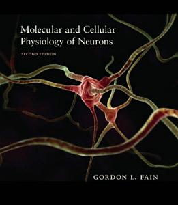 Molecular and Cellular Physiology of Neurons  Second Edition