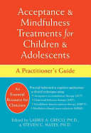 Acceptance & Mindfulness Treatments for Children & Adolescents