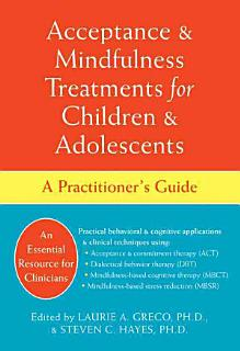 Acceptance   Mindfulness Treatments for Children   Adolescents Book