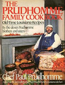 The Prudhomme Family Cookbook Book