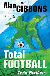 Total Football Twin Strikers: Book 7