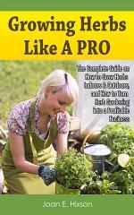 Growing Herbs Like A Pro