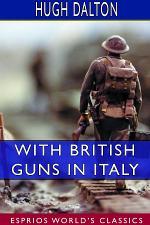 With British Guns in Italy (Esprios Classics)