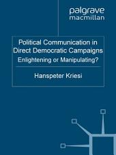 Political Communication in Direct Democratic Campaigns: Enlightening or Manipulating?