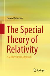 The Special Theory of Relativity: A Mathematical Approach