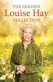 The Golden Louise L. Hay Collection