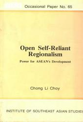 Open Self-reliant Regionalism: Power for ASEAN's Development