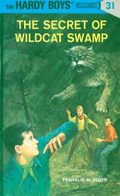 Hardy Boys 31: The Secret of Wildcat Swamp